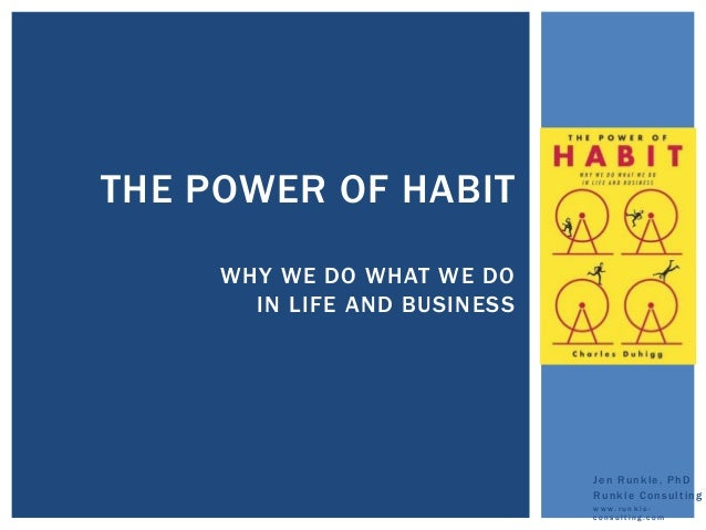 THE POWER OF HABIT                              By Charles                              Duhigg     WHY WE DO WHAT WE DO   ...