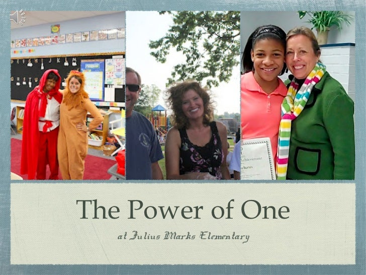 The Power of One   at Julius Marks Elementary