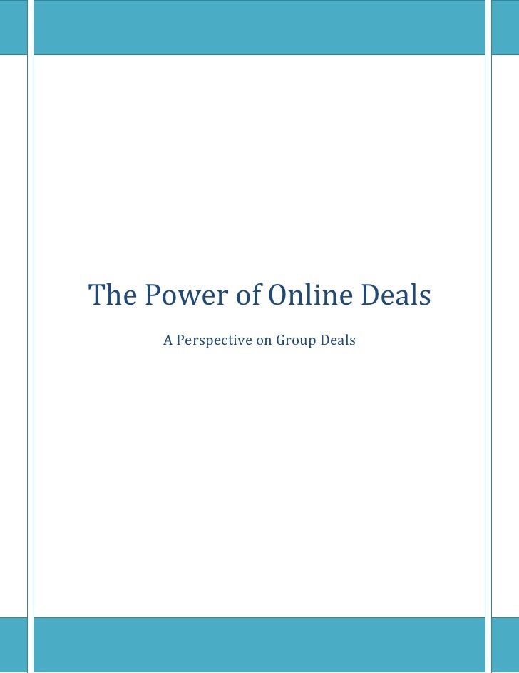The Power of Online DealsA Perspective on Group Deals<br />Groupon Business Model<br />The business model provides deals t...