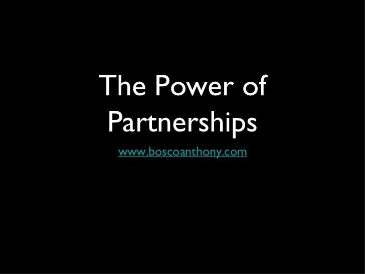 The Power ofPartnerships www.boscoanthony.com