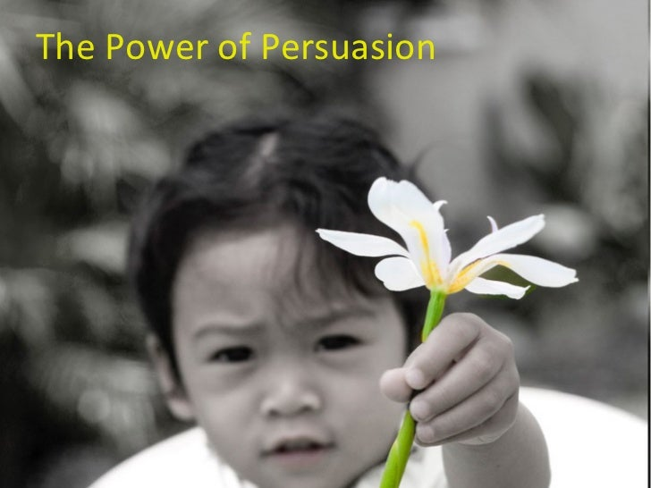 the power of persuasion Your persuasive speech can be completely undone by using one tiny word - we  michelle mazur is a speech coach for entrepreneurs.