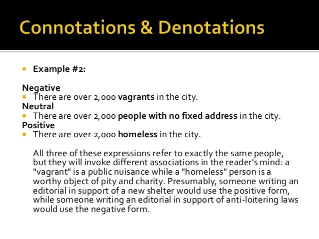 "denotation connotation communication Denotation is a word' or while ""beneath the trees"" may also seem like it is understood by its denotation, it is actually the connotation that we."