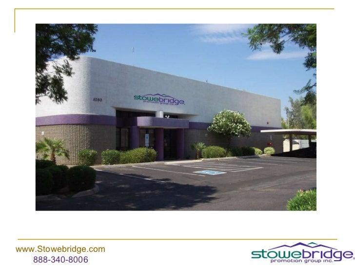 www.Stowebridge.com 888-340-8006