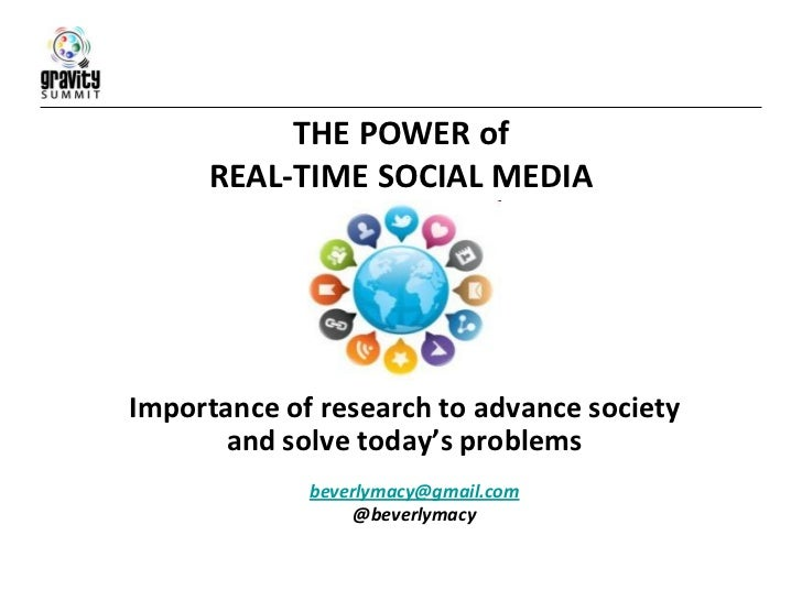 THE POWER of     REAL-TIME SOCIAL MEDIAImportance of research to advance society       and solve today's problems         ...