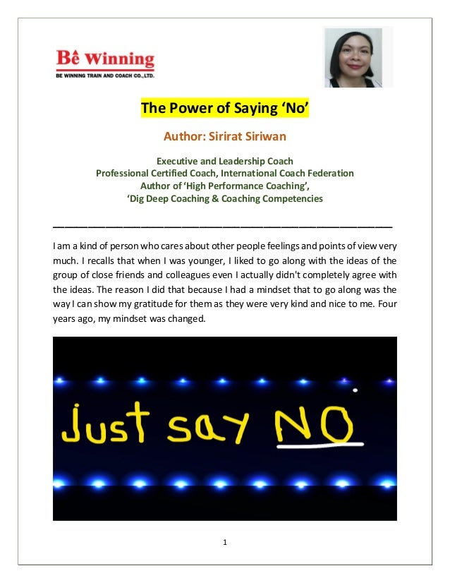 1 The Power of Saying 'No' Author: Sirirat Siriwan Executive and Leadership Coach Professional Certified Coach, Internatio...