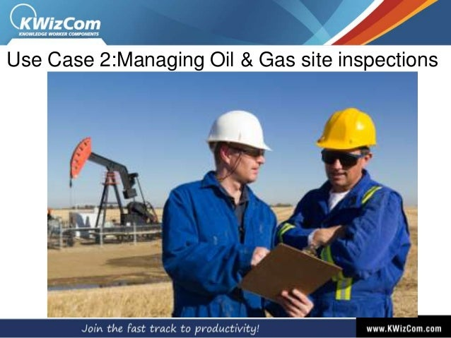 Use Case 2:Managing Oil & Gas site inspections