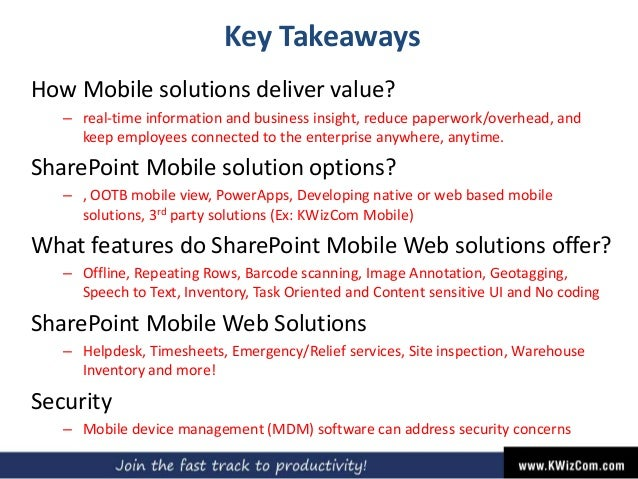 Key Takeaways How Mobile solutions deliver value? – real-time information and business insight, reduce paperwork/overhead,...