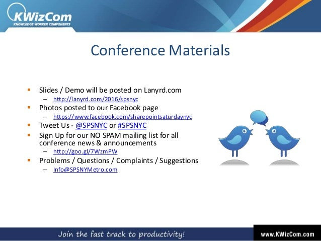 Conference Materials  Slides / Demo will be posted on Lanyrd.com – http://lanyrd.com/2016/spsnyc  Photos posted to our F...