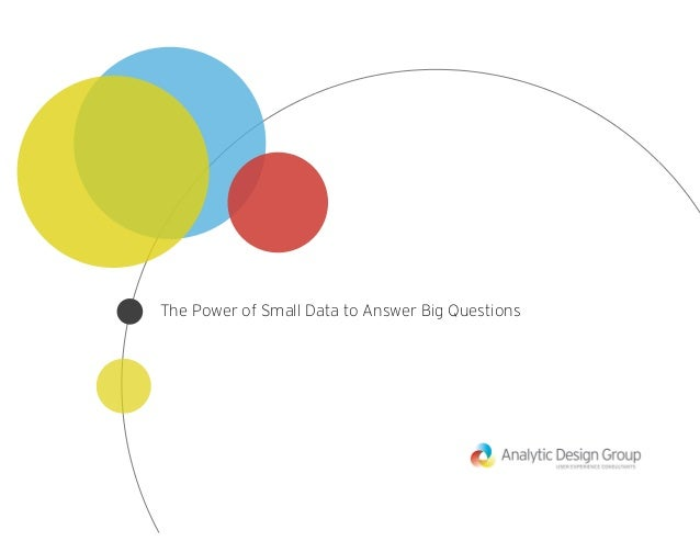 The Power of Small Data to Answer Big Questions