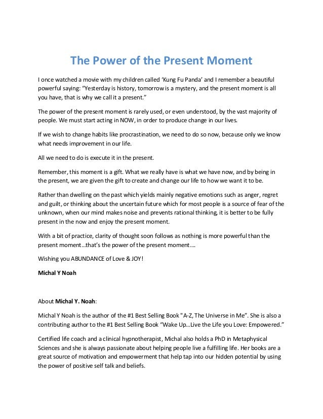 The Power of the Present MomentI once watched a movie with my children called 'Kung Fu Panda' and I remember a beautifulpo...
