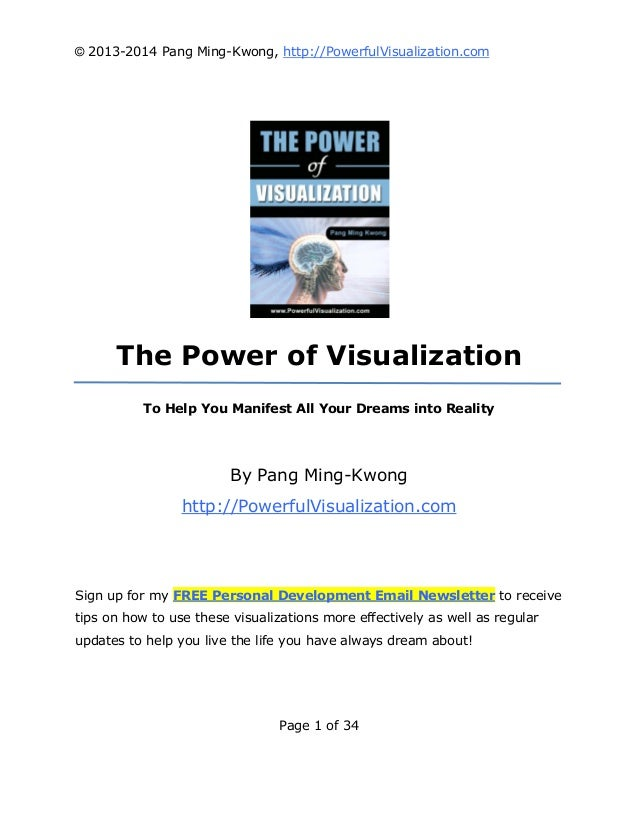 © 2013-2014 Pang Ming-Kwong, http://PowerfulVisualization.com  The Power of Visualization To Help You Manifest All Your Dr...