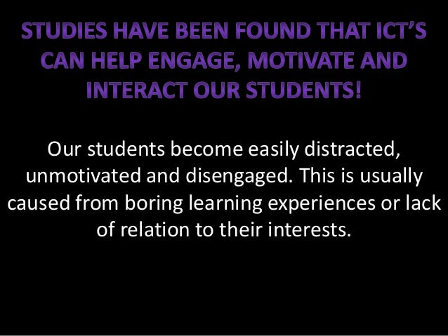 Our students become easily distracted, unmotivated and disengaged. This is usually caused from boring learning experiences...