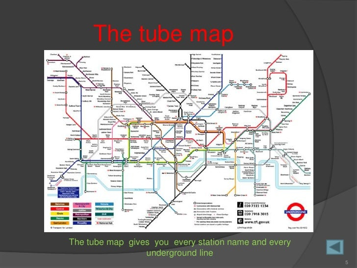 The tube map     The tube map gives you every station name and every                  underground line                    ...