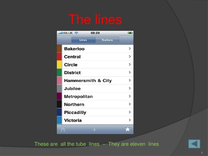 The lines     These are all the tube lines – They are eleven lines                                                        6