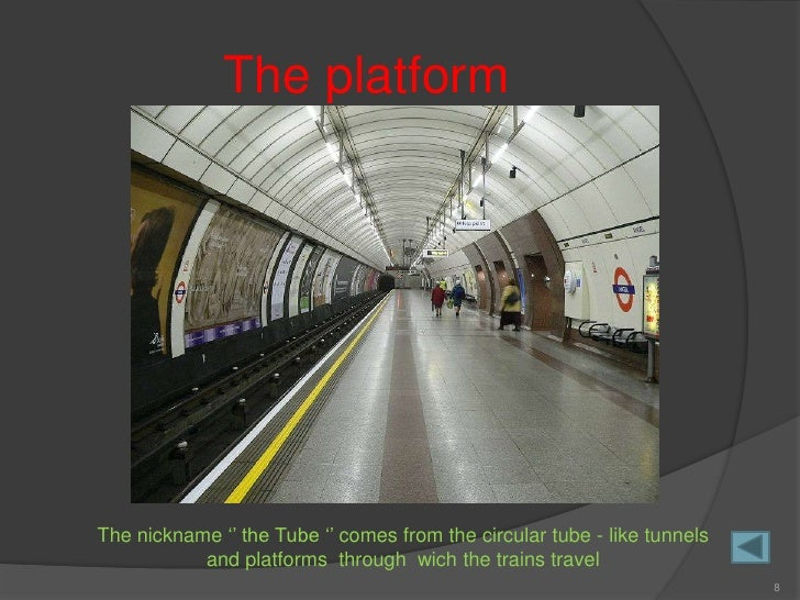 The platform     The nickname '' the Tube '' comes from the circular tube - like tunnels            and platforms through ...
