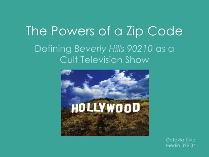 The Powers of a Zip Code<br />Defining Beverly Hills 90210 as a Cult Television Show<br />Octavia Silva<br />Media 399.34<...
