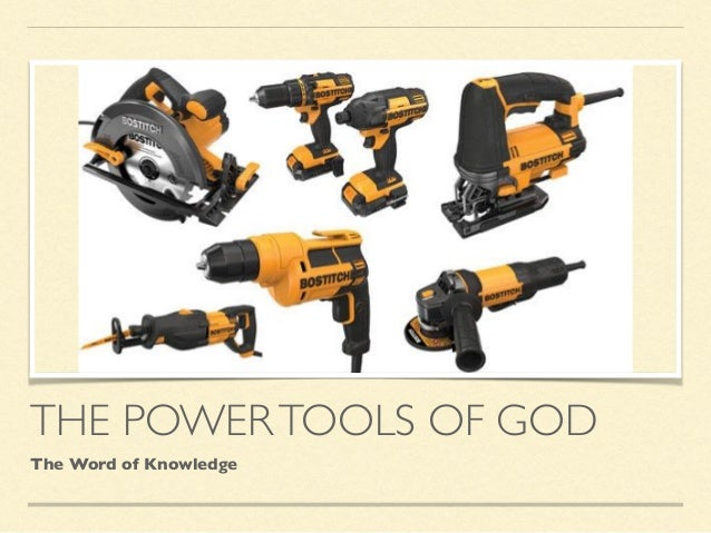 THE POWERTOOLS OF GOD The Word of Knowledge