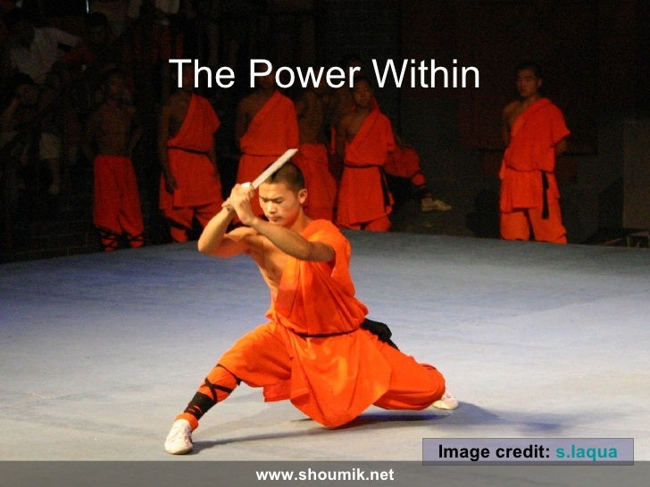 The Power Within Image credit:  s.laqua www.shoumik.net