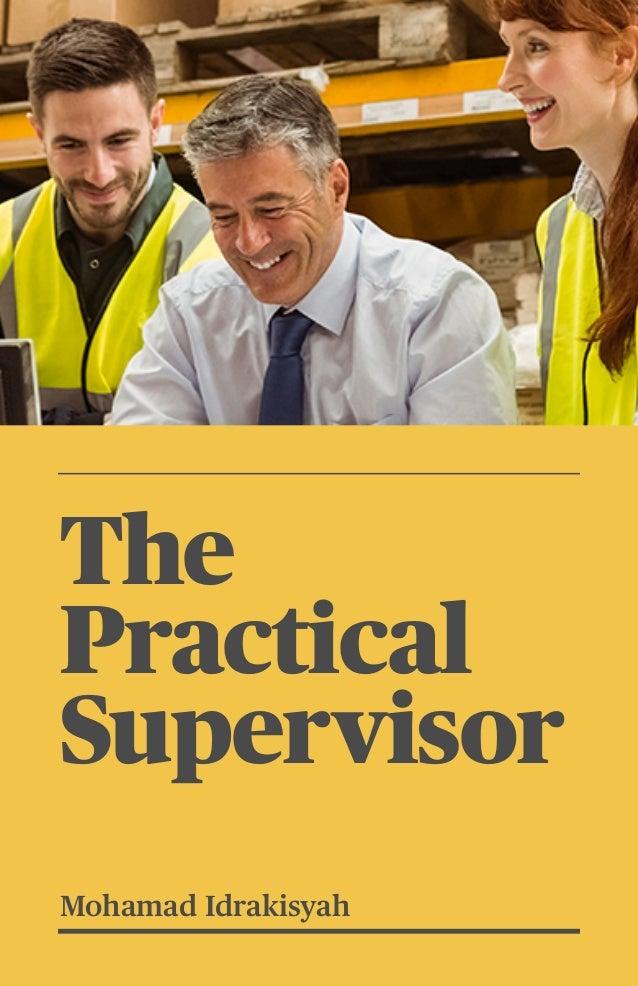 1 The Practical Supervisor Mohamad Idrakisyah