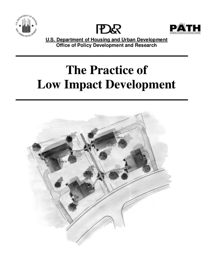U.S. Department of Housing and Urban Development      Office of Policy Development and Research    The Practice ofLow Impa...