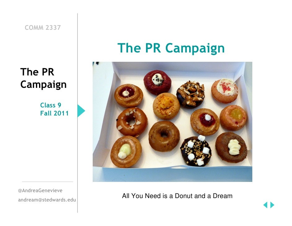 pr campaign Don't let your pr campaign fail before it begins all in all, there is no quick, magic formula for determining a timeline for pr campaigns everything depends on your company, your goals and objectives and the scope of each component of the project.