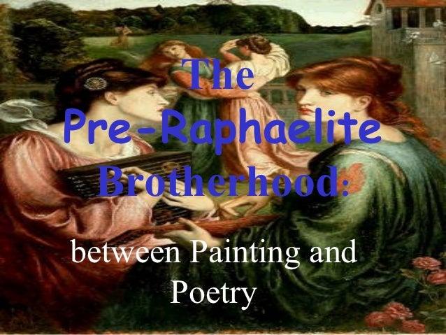 ThePre-Raphaelite Brotherhood:between Painting and      Poetry