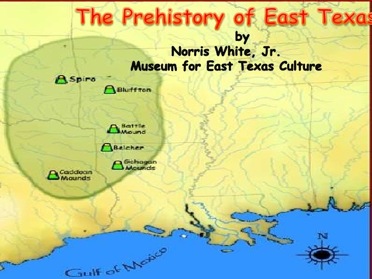 The Prehistory of East TexasbyNorris White, Jr.Museum for East Texas Culture<br />