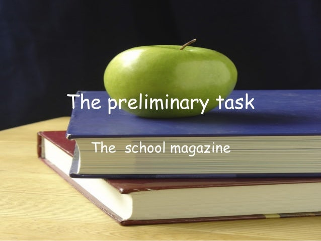 The preliminary task The school magazine
