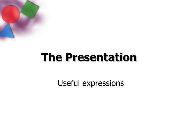 The Presentation   Useful expressions