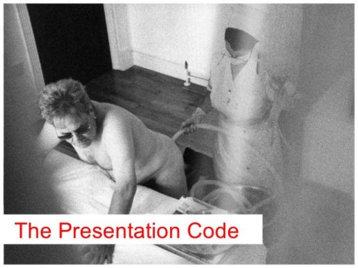 The Presentation Code