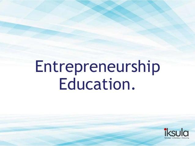 Entrepreneurship Education.