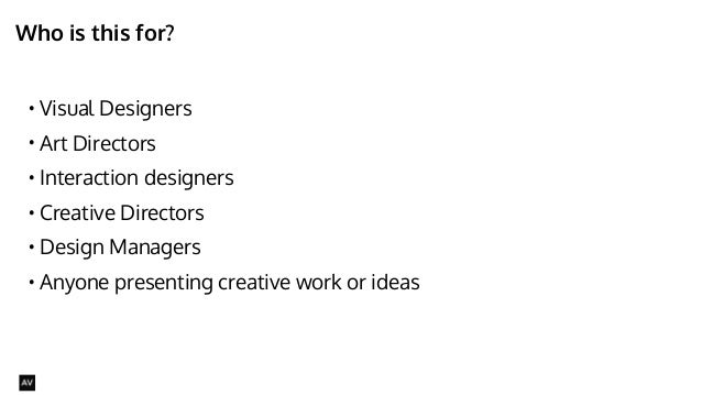 Who is this for?  • Visual Designers  • Art Directors  • Interaction designers  • Creative Directors  • Design Managers  •...