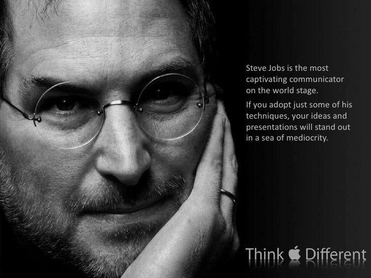 Steve Jobs is the most captivating communicator on the world stage. <br />If you adopt just some of his techniques, your i...