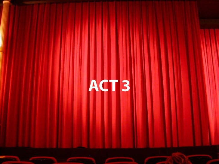 ACT 3<br />