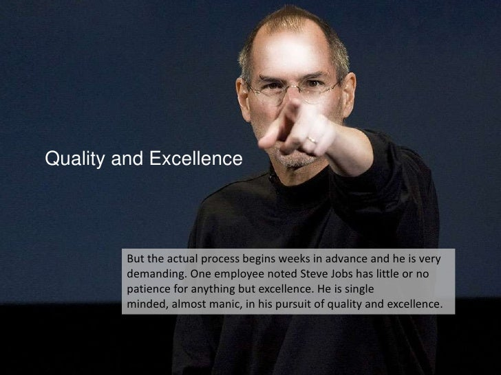 Quality and Excellence<br />But the actual process begins weeks in advance and he is very demanding. One employee noted St...