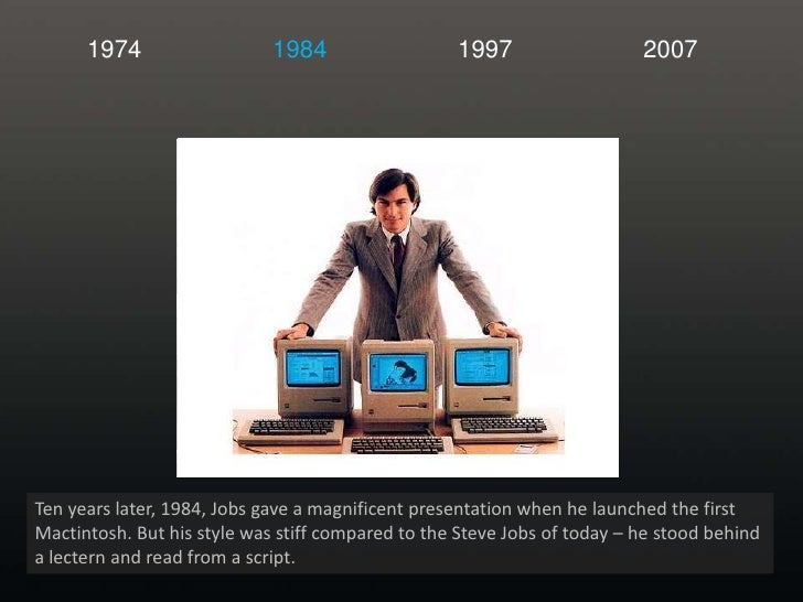 1974<br />1984<br />1997<br />2007<br />Ten years later, 1984, Jobs gave a magnificent presentation when he launched the f...