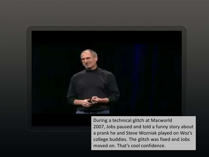 <br />During a technical glitch at Macworld 2007, Jobs paused and told a funny story about a prank he and Steve Wozniak p...