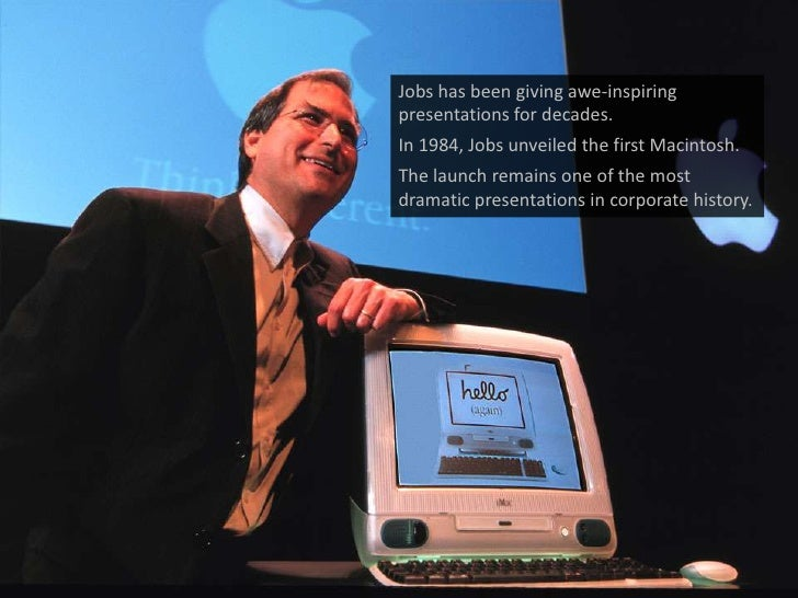 Jobs has been giving awe-inspiring presentations for decades. <br />In 1984, Jobs unveiled the first Macintosh. <br />The ...