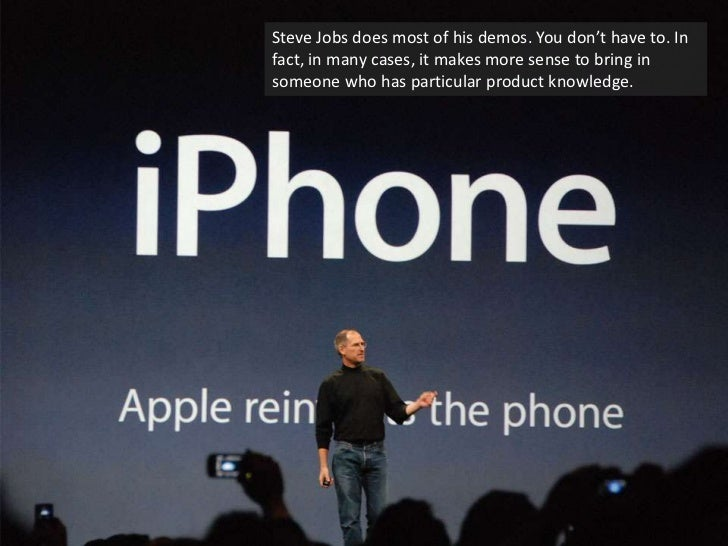 Steve Jobs does most of his demos. You don't have to. In fact, in many cases, it makes more sense to bring in someone who ...