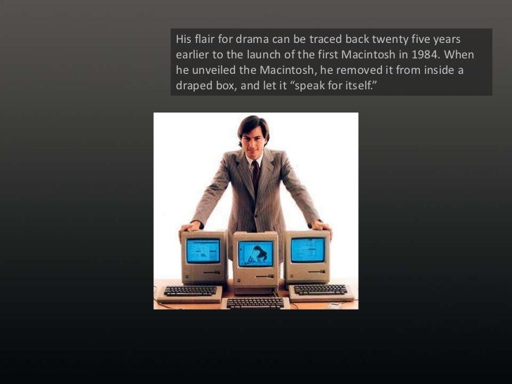 His flair for drama can be traced back twenty five years earlier to the launch of the first Macintosh in 1984. When he unv...