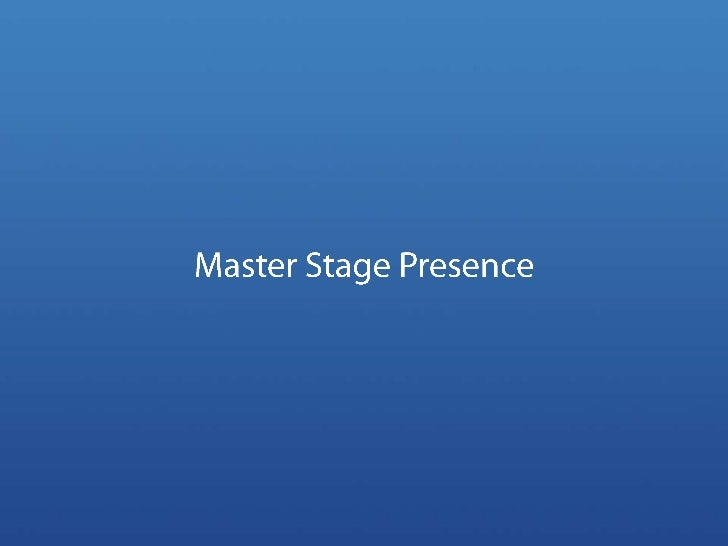 Master Stage Presence<br />