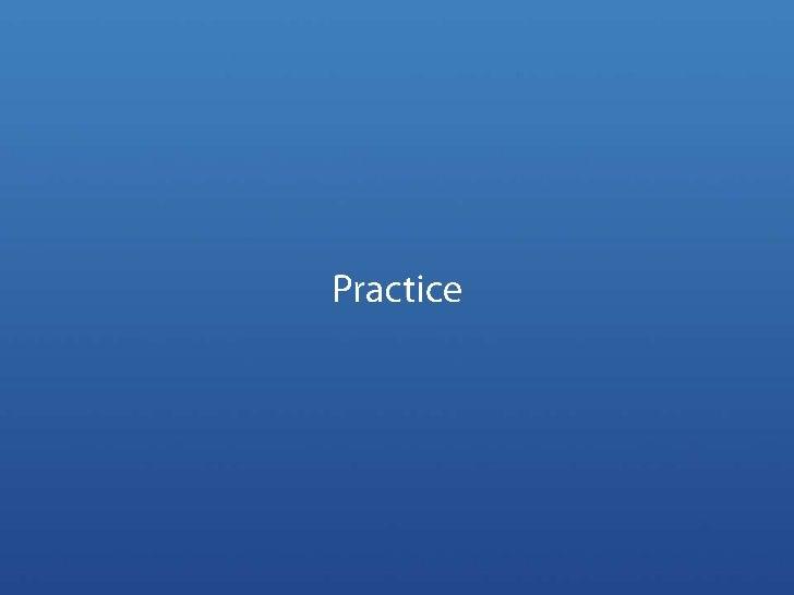 Practice<br />
