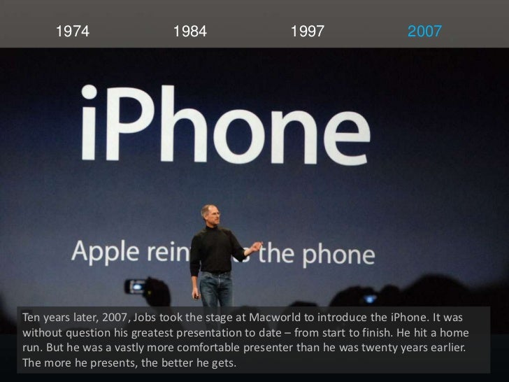 1974<br />1984<br />1997<br />2007<br />Ten years later, 2007, Jobs took the stage at Macworld to introduce the iPhone. It...