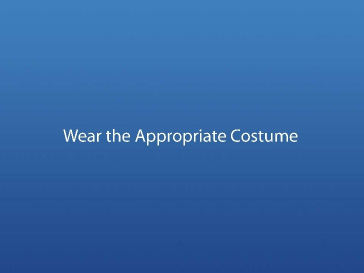 Wear the Appropriate Costume<br />