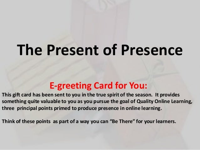 The Present of Presence E-greeting Card for You: This gift card has been sent to you in the true spirit of the season. It ...