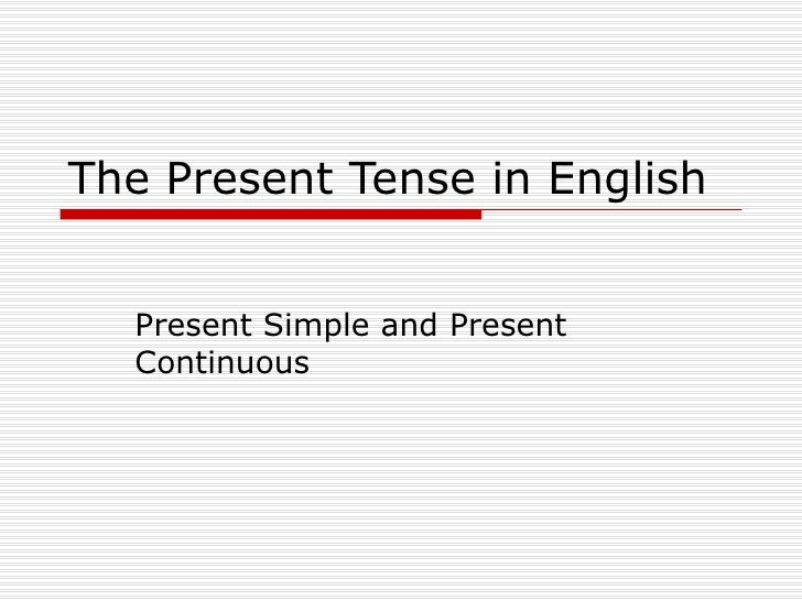 The Present Tense in English  Present Simple and Present Continuous