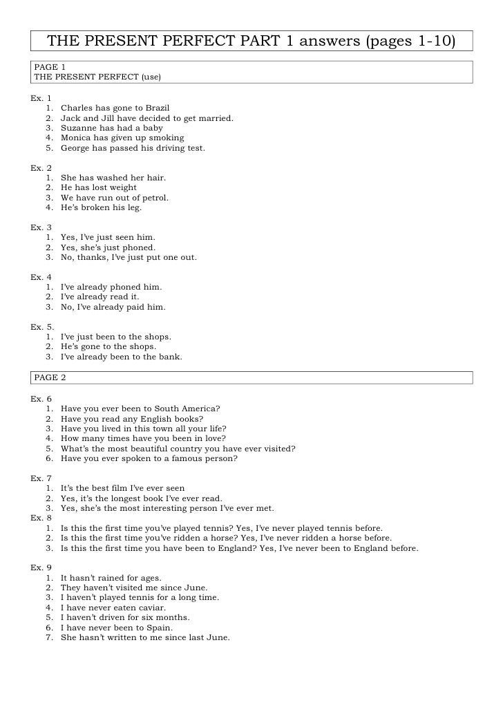 THE PRESENT PERFECT PART 1 answers (pages 1-10)PAGE 1THE PRESENT PERFECT (use)Ex. 1    1.   Charles has gone to Brazil    ...