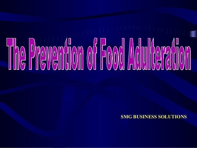 prevention of food adulteration Food adulteration and its prevention by c ainsworth mitchell, ma, dsc , fic editor of the analyst, the journal of the society of public analysts.