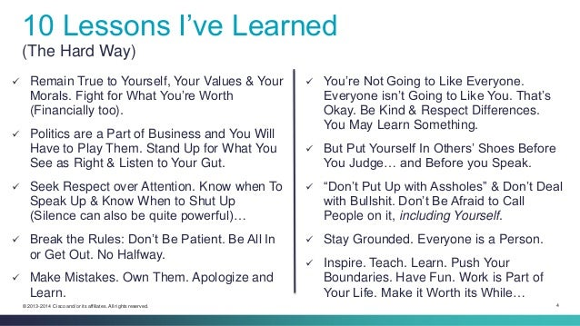 4© 2013-2014 Cisco and/or its affiliates. All rights reserved. 10 Lessons I've Learned (The Hard Way)  Remain True to You...