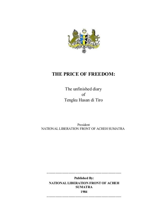 THE PRICE OF FREEDOM:                 The unfinished diary                          of                 Tengku Hasan di Tir...
